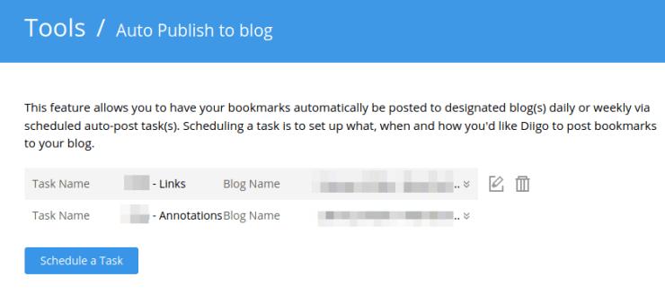 """Screenshot des Diigo-Tool-Bereichs, Unter-Bereich """"Auto Publish to blog"""". Darunter steht der Erklärtext: """" This feature allows you to have your bookmarks automatically be posted to designated blog(s) daily or weekly via scheduled auto-post task(s). Scheduling a task is to set up what, when and how you'd like Diigo to post bookmarks to your blog.""""  Man sieht zwei eingetragene Tasks, mit denen Inhalte automatisiert gebloggt werden. Details sind verpixelt."""