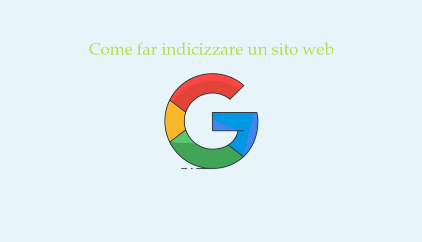 Come fare indicizzare un sito web a Google