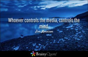 Whoever Controls The Media Controls the Mind