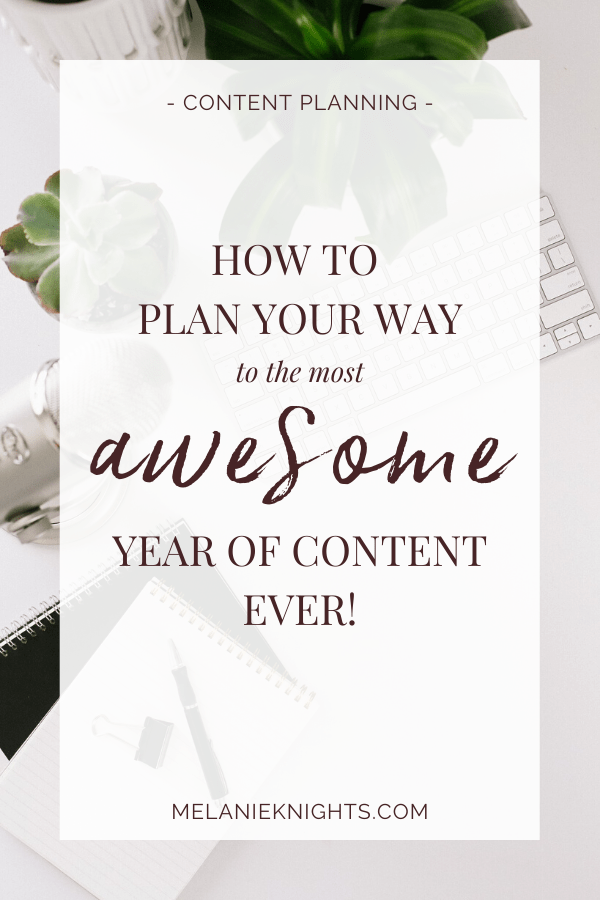Blog Post | Pinterest Image | Desk With Text overlay | How to plan your way to the most awesome year of content ever!
