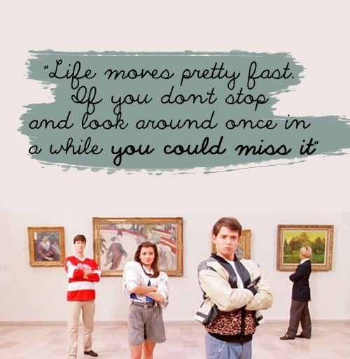 ferris bueller life moves pretty fast quote New 120 best Quotes images on Pinterest Photograph