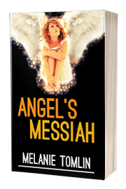 Angel's Messiah by Melanie Tomlin