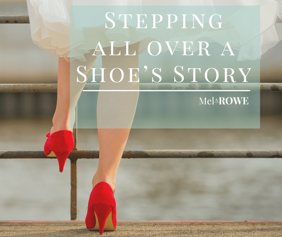cb1ca5662836d1 Stepping all over a Shoe s Story blog by Mel A ROWE  Escape2HEA