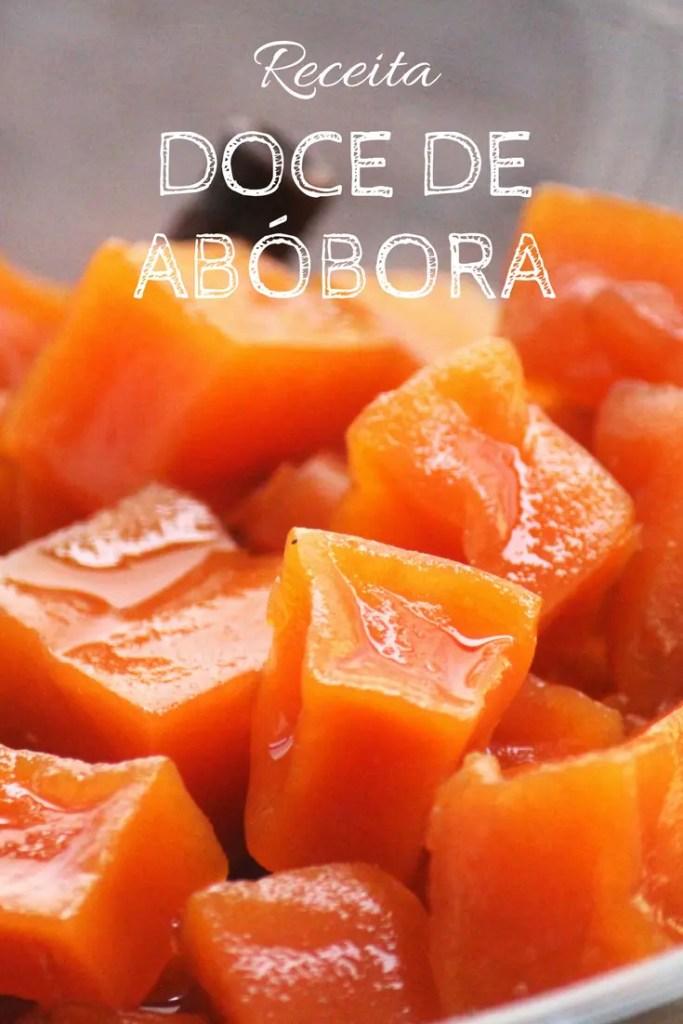 Receita de doce de abóbora - Confira como fazer Doce de abóbora em calda casquinha por fora e macio por dentro