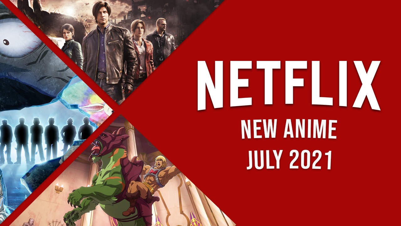 anime coming to netflix in july 2021