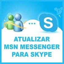 Atualizar MSN Messenger Skype