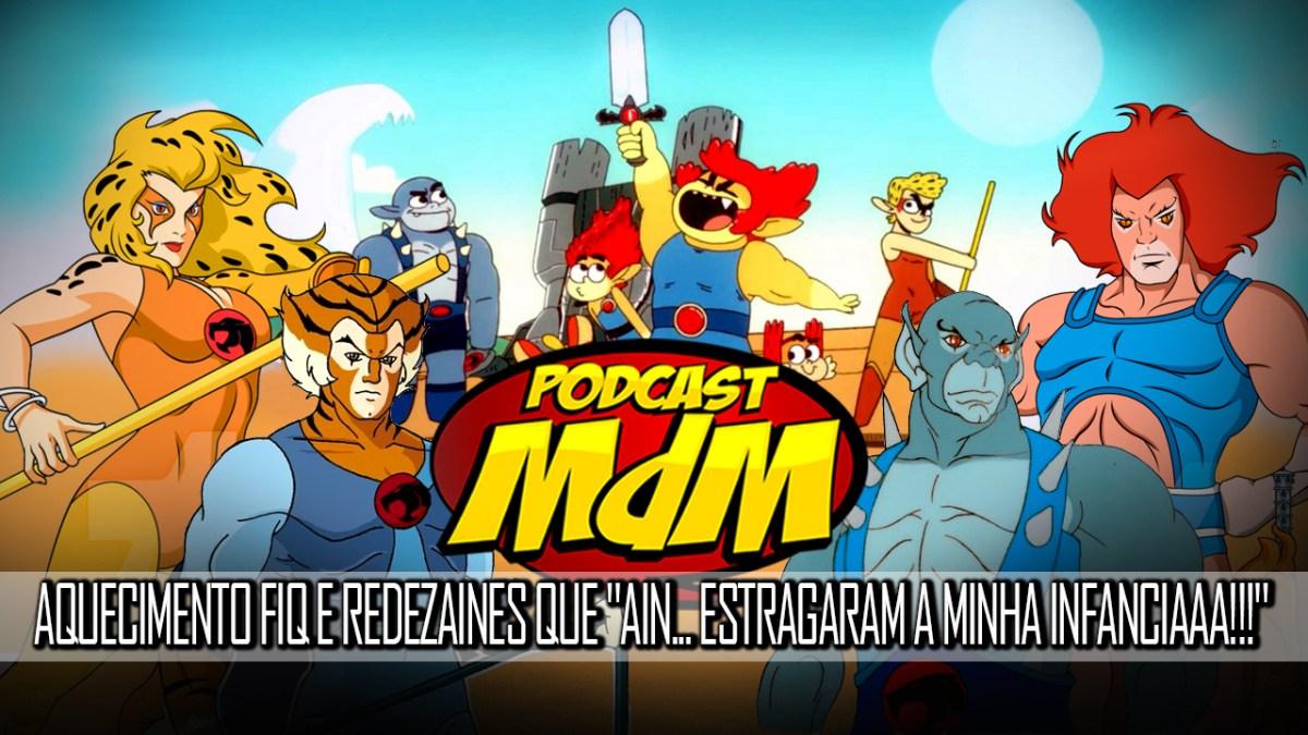 """Podcast MdM #467: Aquecimento FIQ 2018 e redezaines que """"ain... estragaram a minha infanciaaa!!!"""""""