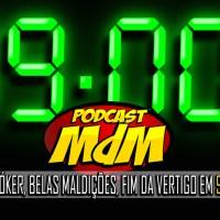 Podcast MdM #523: Indicações, Jóker, Bela Maldições, Fim da Vertigo em NOVE HORAS DE PODEQUESTE!!!