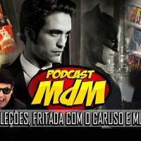Podcast MdM #524: Mais Bátema, Coleções de HQs, Fritada com Caruso e outros papos aleatórios