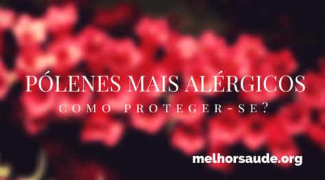 pólenes mais alérgicos melhorsaude.org