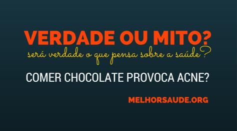 CHOCOLATE PROVOCA ACNE MELHORSAUDE.ORG melhor blog de saude