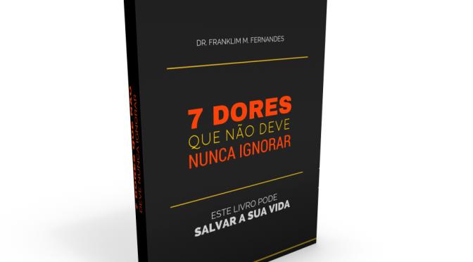 Capa 3D 7 Dores que nunca deve ignorar MELHORSAUDE.ORG MELHOR BLOG DE SAUDE