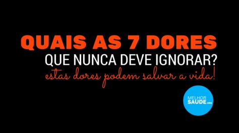 7 DORES QUE NUNCA DEVE IGNORAR melhorsaude.org