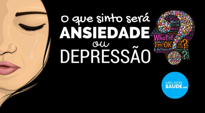 DEPRESSÃO vs ANSIEDADE? QUAIS AS DIFERENÇAS?