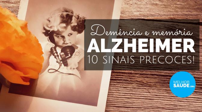 ALZHEIMER 2017: QUAIS OS 10 SINAIS PRECOCES?