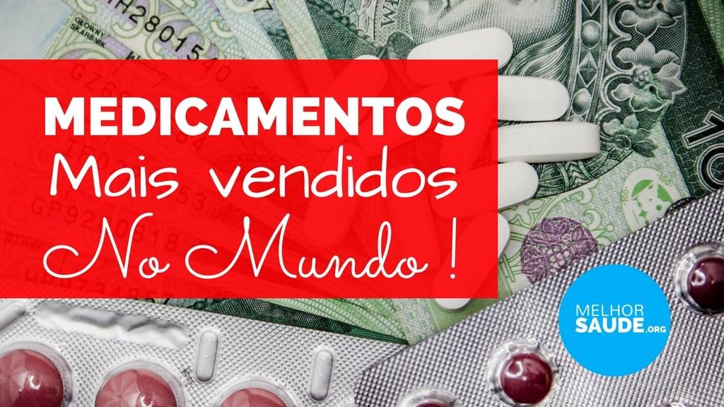 Medicamentos mais vendidos no Mundo melhorsaude.org