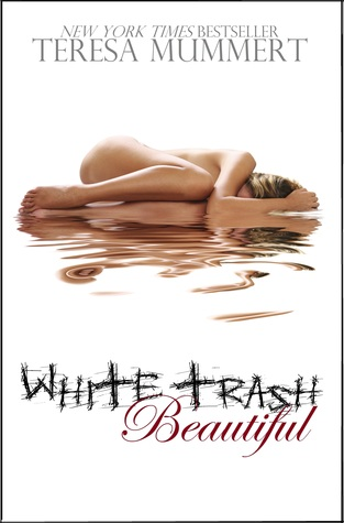 White Trash Beautiful By: Teresa Mummert