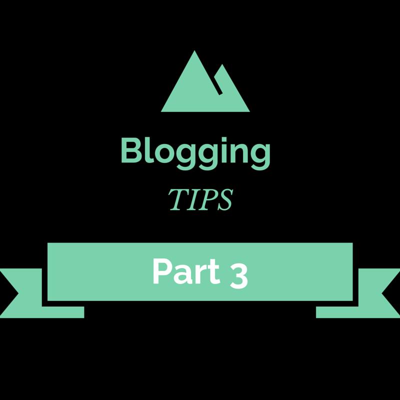 Blogging tips part 3