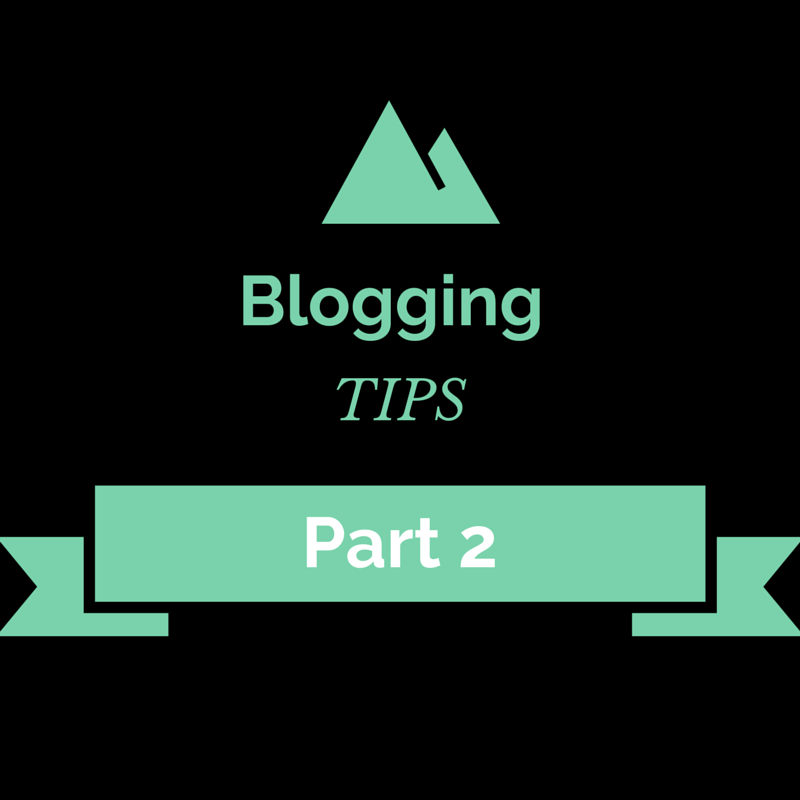 Blogging tips part 2