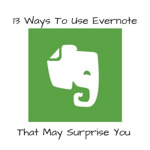 13 Ways To Use Evernote