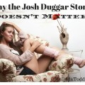 Why the Josh Duggar Story Doesn't Matter