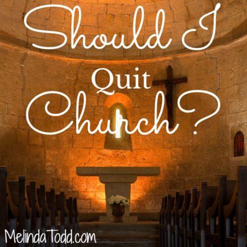 Should I Quit Church?