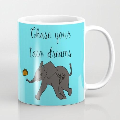 Baby Elephant Chase Your Taco Dreams coffee mug