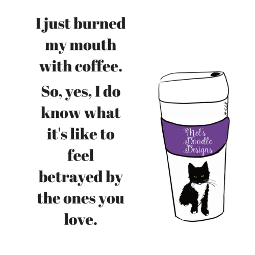 Coffee Betrayal by Mel's Doodle Designs