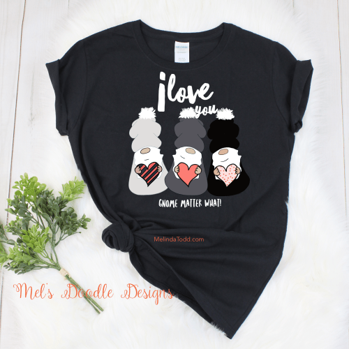 I Love You Gnome Matter What Graphic Tee by Mel's Doodle Designs