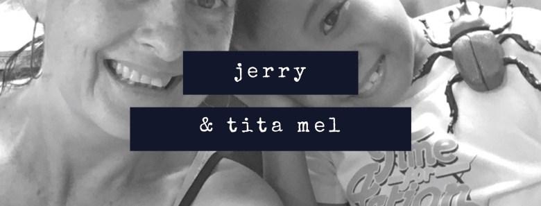 jerry and tita mel