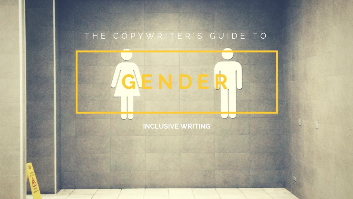 The Copywriter's Guide to Gender Inclusive Writing