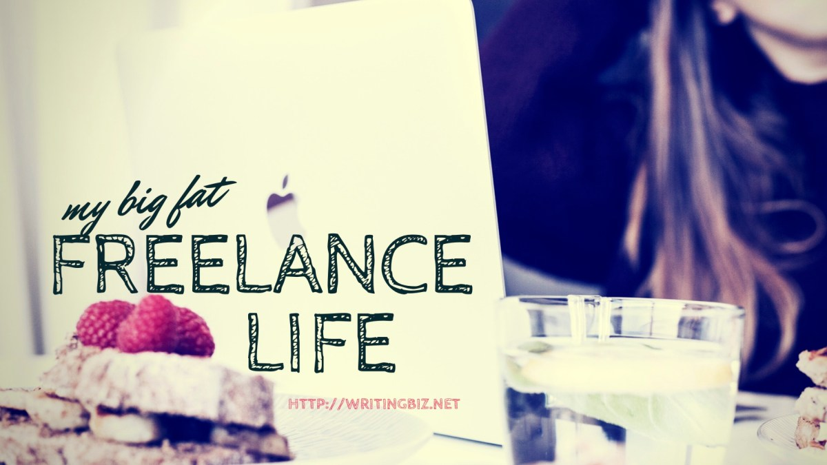My Big Fat Freelance Life