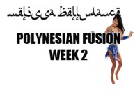POLYNESIAN FUSION SUMMER 4 WEEK COURSE WK2 AUG2017