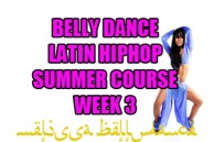 SUMMER 4 WEEK LATIN BELLY DANCE HIPHOP WK3 JULY 2020