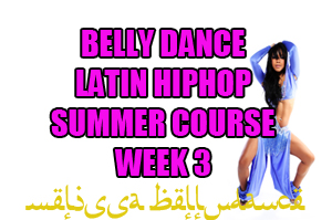 SUMMER 4 WEEK LATIN BELLY DANCE HIPHOP WK3 AUGUST 2020
