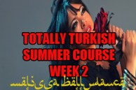 SUMMER 4 WEEK TOTALLY TURKISH WK2 JULY 2020