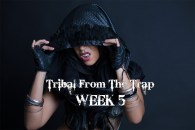TRIBAL FROM THE TRAP WK5 SEPT-DEC 2020