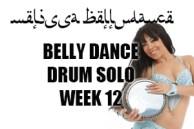 BELLY DANCE DRUM SOLO WK12 SEPT-DEC 2019