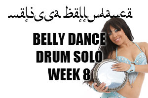 BELLY DANCE DRUM SOLO WK8 APR-JULY 2020