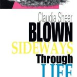 Blown Sideways Through Life