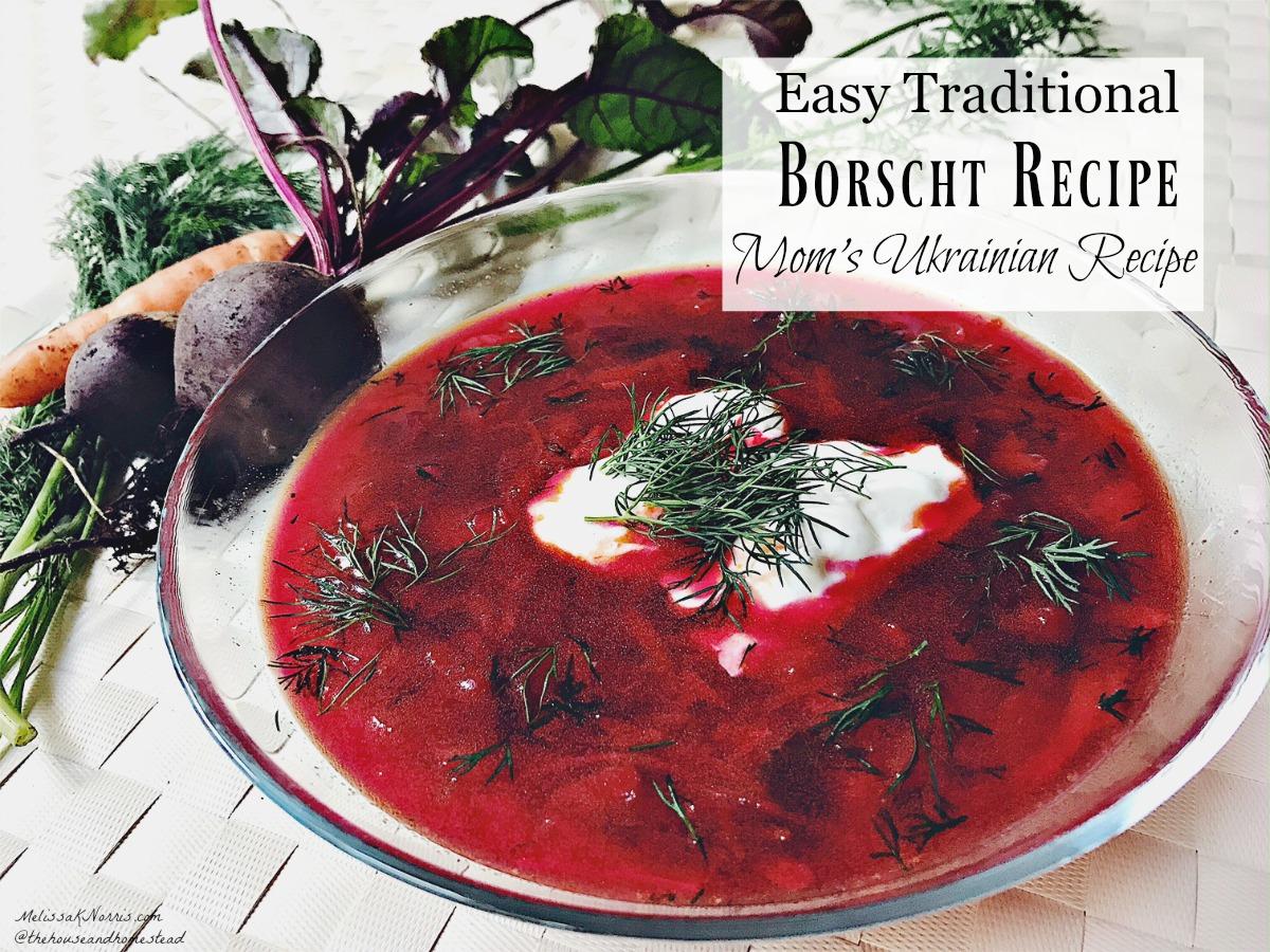 Borscht Recipe How To Make Moms Traditional Ukrainian