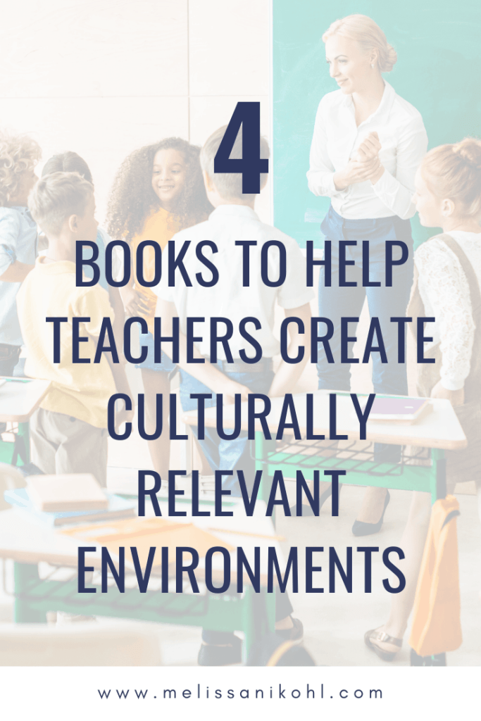 4 Books to Help Teachers Create Culturally Relevant Classrooms