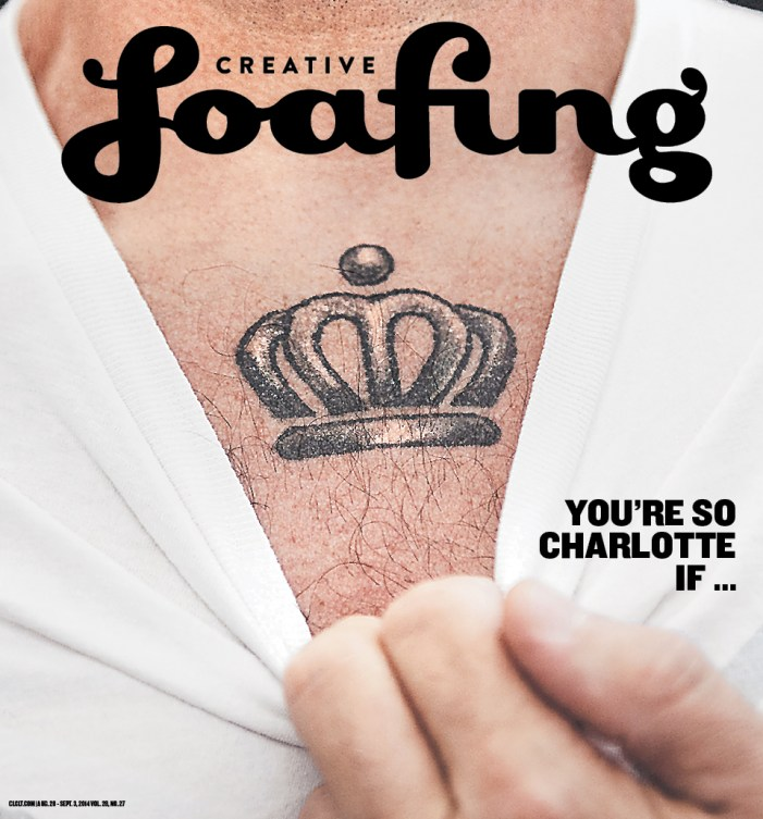 Creative Loafing Charlotte   August 28, 2014