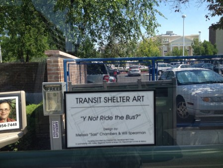 "©2013 Melissa ""Sasi"" Chambers and Will Spearman - ""Y Not Ride the Bus"" - bus shelter in Boise, Idaho"