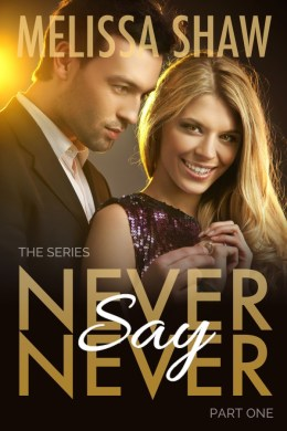 cheating husband romance     Melissa Shaw Contemporary Romance Never Say Never Book One Cover