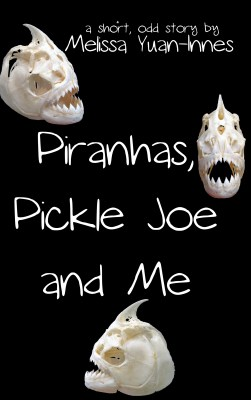 Piranhas, Pickle Joe, and Me