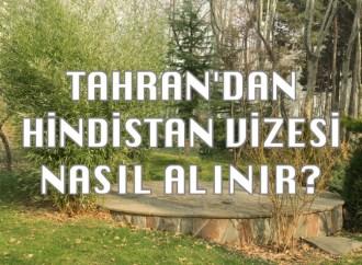 Hindistan Vize Başvuru Süreci Tahran'dan Hindistan Vizesi Almak