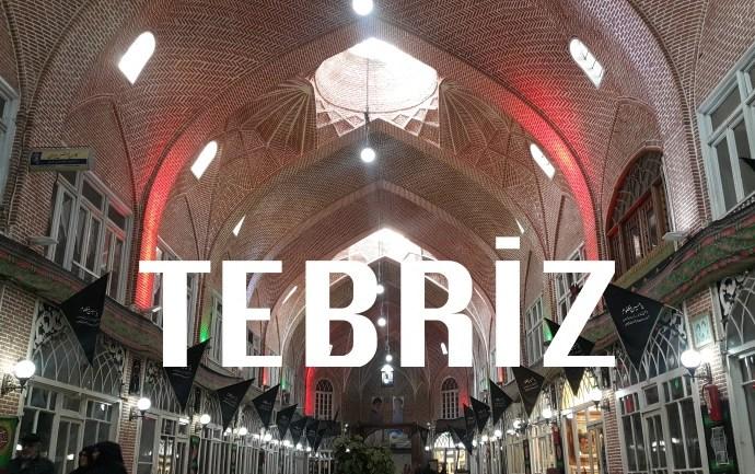 Tebriz Gezi Rehberi  | Tebriz'de Gezilecek Yerler