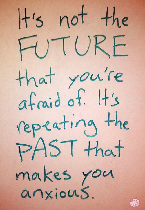 Not Afraid of Future Afraid of Past