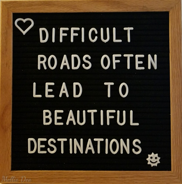 2018 | 021/365 | Quote | Difficult Roads Often Lead to Beautiful Destinations